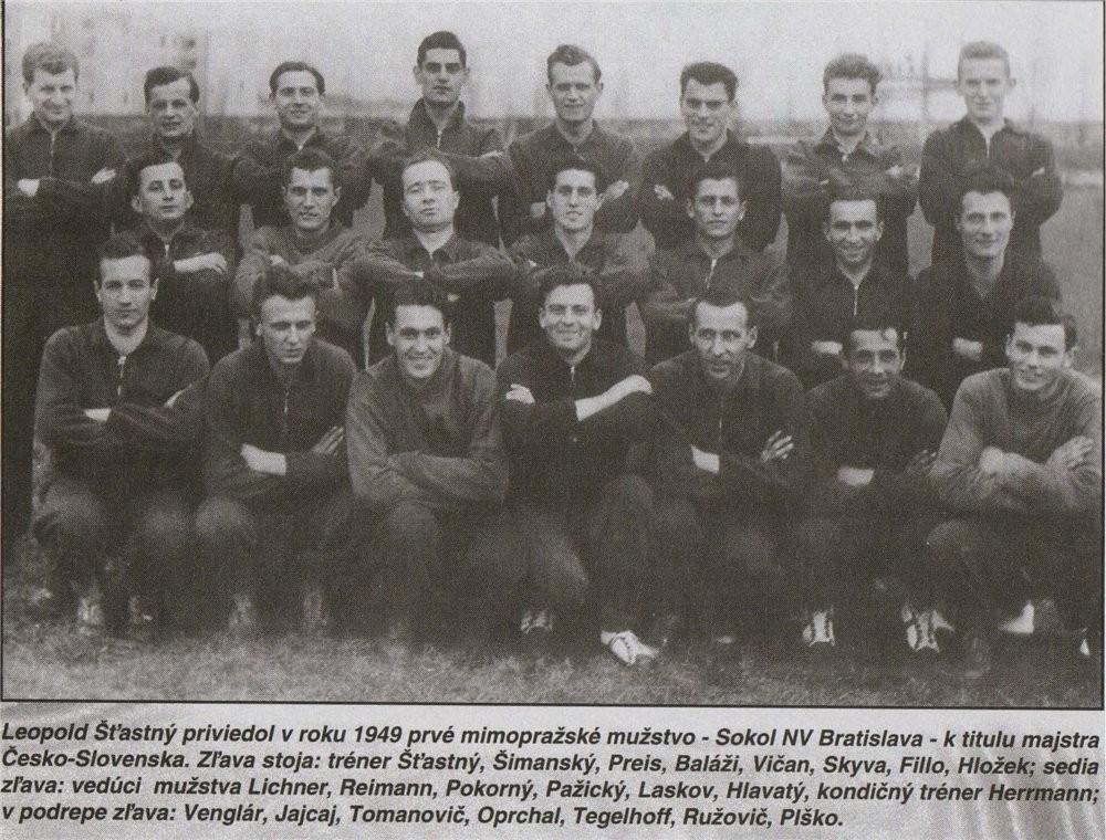 Предшественник братиславского Слована ( тогда он назывался по другому - Сокол НВ Братислава)- чемпион Чехословакии 1949 год